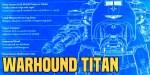 40K Loremaster: The Warhound Titan – Release the Dogs of War