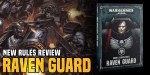 Goatboy's 40K: Raven Guard Rules – Meet the Sneaky Marines!