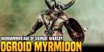 Age of Sigmar Warcry: Ogroid Myrmidon –  A Closer Look