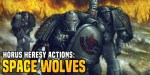 Warhammer 40K Loremasters: Space Wolves During the Horus Heresy