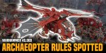 Warhammer 40K: Ad-Mech Archaeopter Rules Spotted