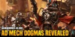 Warhammer 40K: New Ad Mech 'Choose-Your-Own' Dogmas Revealed