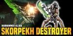 Warhammer 40K: The Skorpekh Destroyer