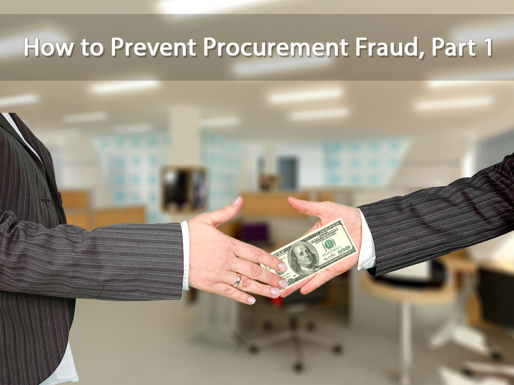How to Prevent Procurement Fraud, Part 1