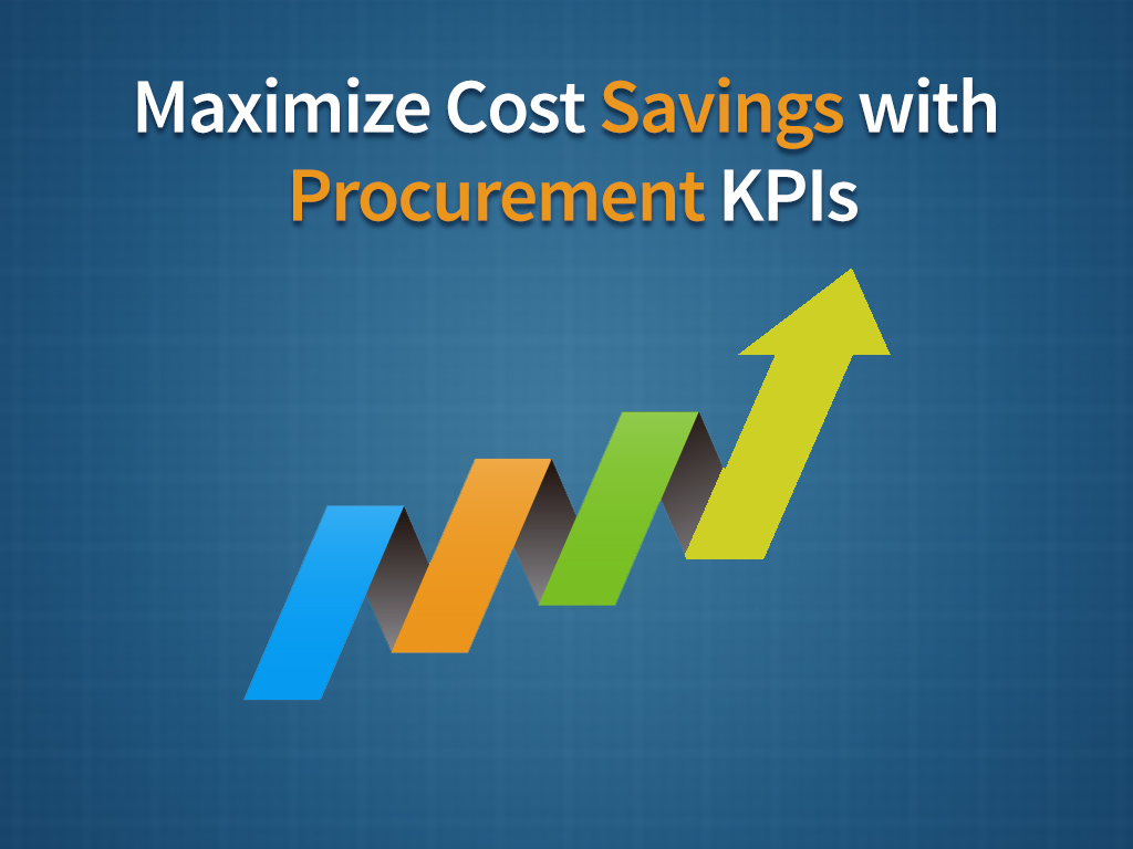 Maximize Cost Savings with Procurement KPIs