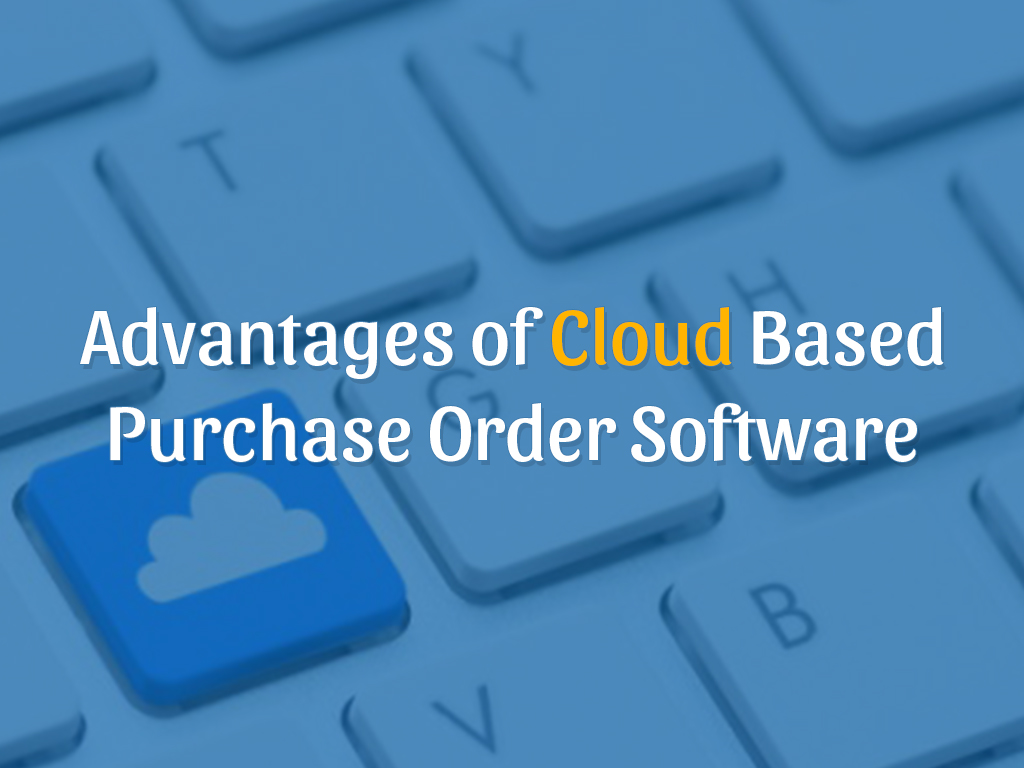 Cloud based purchase order software