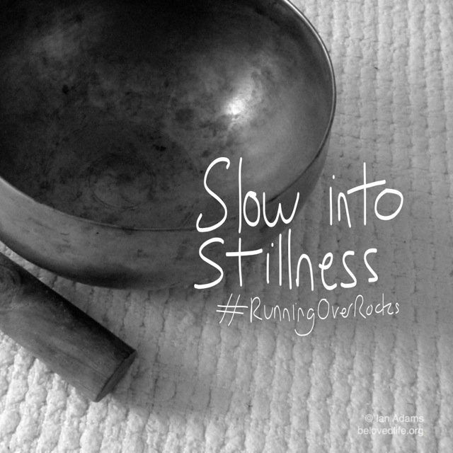 beloved life: slow into stillness