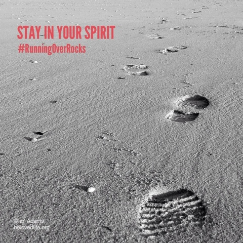 beloved life: stay in your spirit