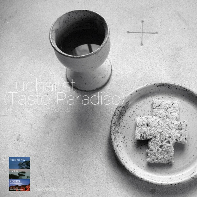 beloved life: eucharist (taste paradise)