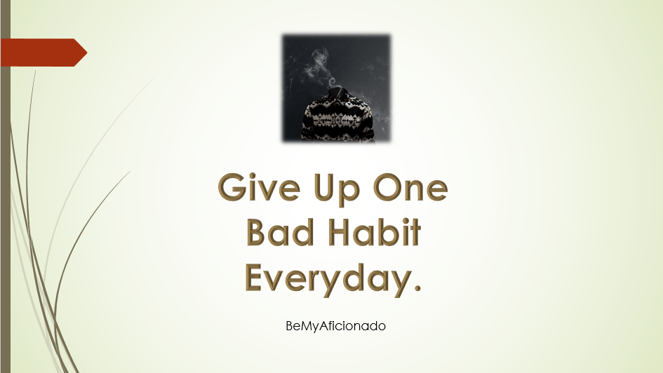 Giveup onebad habit everyday