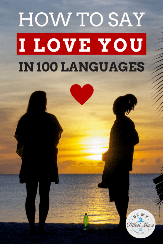 How To Say I Love You In 100 Diffe Languages Ranked Order