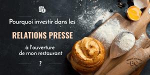 Pourquoi investir dans les Relations Presse à l'ouverture de mon restaurant ?