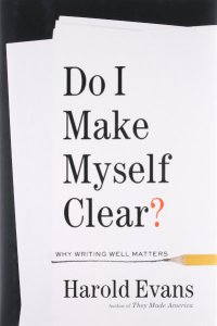 Harold Evans Do I Make Myself Clear?