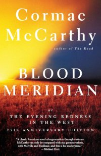 books - Cormac McCarthy Blood Meridian