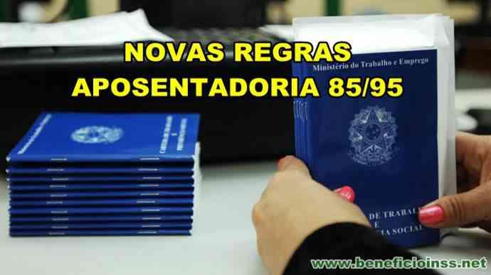 Novas Regras Aposentadoria 85/95