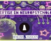 expertise neuropsychologie, expertise neuropsychologie, avocat neuropsychologie, avocat neuropsychologue, bilan neuropsychologique, avocat bilan neuropsychologique, traumatisme crânien neuropsychologue, traumatisé crânien neuropsychologie, traumatisé crânien bilan neuropsychologique, avocat victime traumatisme crânien