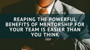 This is the Costly Mistake Executives Make by Not Mentoring Future Leaders