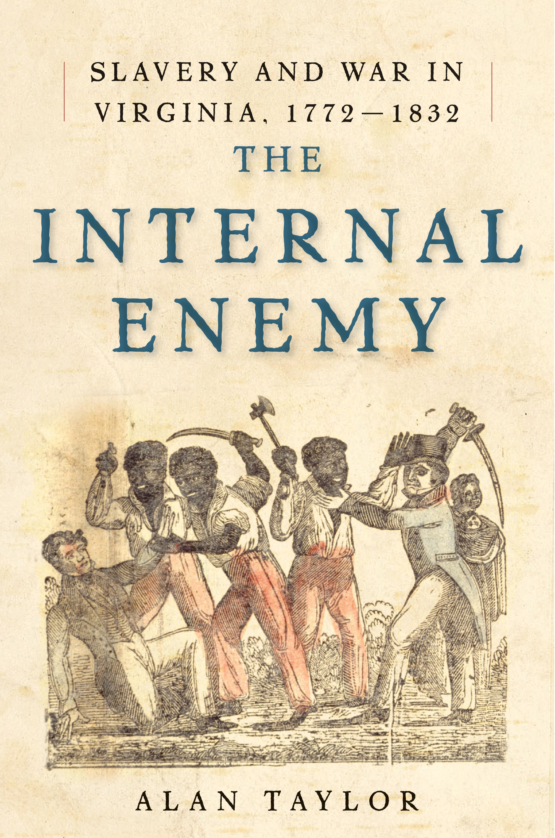 Episode 016 Alan Taylor The Internal Enemy Slavery And War In Virginia