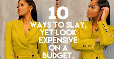 HOW TO LOOK EXPENSIVE ON A BUDGET.