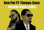 Ben Pol feat Timaya Sana Official Video (lyrics)