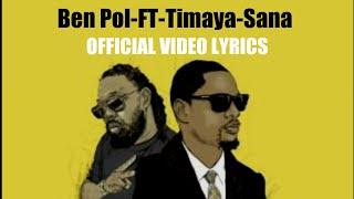 Ben Pol feat Timaya Sana Official Video (lyrics)