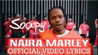 Naira Marley - Soapy (Official Video Lyrics)