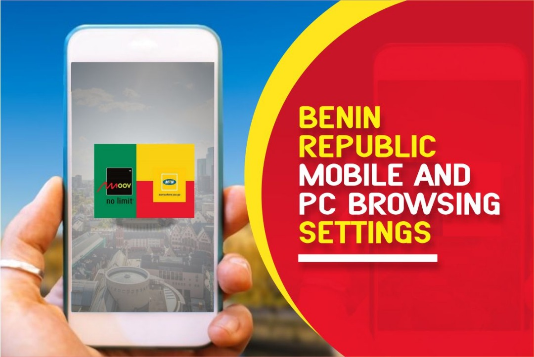 BENIN REPUBLIC MOBILE AND PC BROWSING SETTINGS