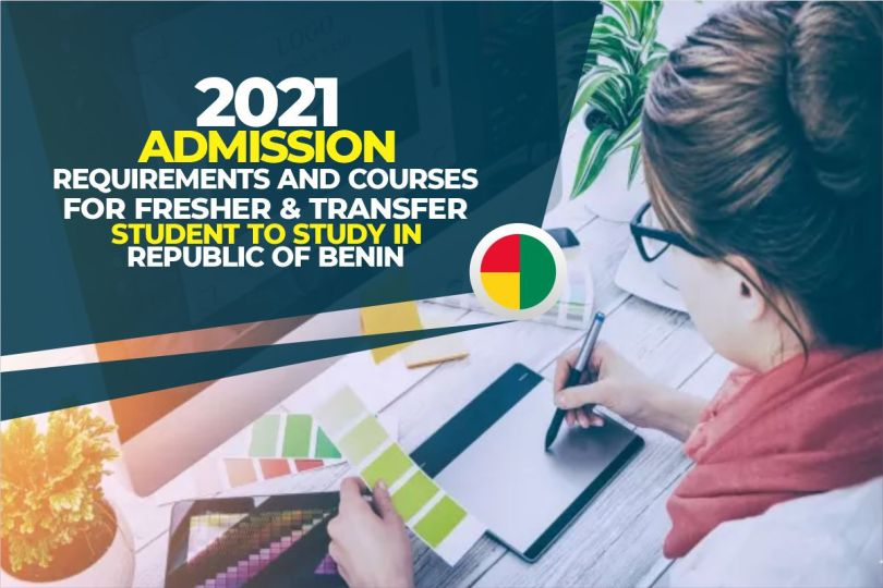 2021 Admission Requirements and Courses for study in Benin Republic