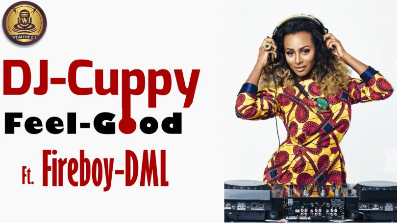 DJ-Cuppy - Feel Good Ft. Fireboy DML (Official Lyrics Video)