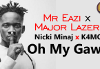 Mr Eazi and Major Lazer ft. Nicki Minaj & K4mo - Oh My Gawd (Official Lyric Video)