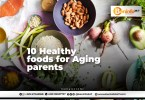 10 Healthy foods for Aging parents