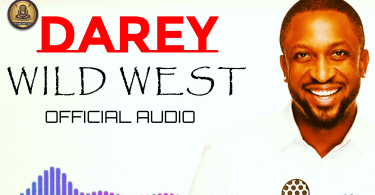 Darey - Wild West (Official Audio) | Nigerian Music