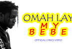Omah Lay - My Bebe (Official Lyrics Video)