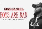 Kizz Daniel - Boys Are Bad (Official Lyrics Video)