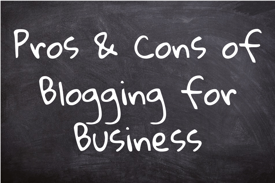Pros & Cons of Blogging for Business