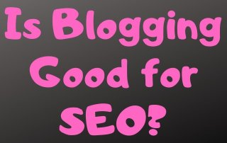 Is Blogging Good for SEO