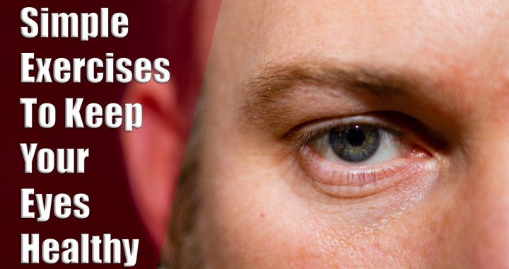 Simple Exercises to Keep Your Eyes Healthy