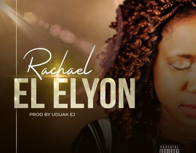 El-Elyon –   Rachael