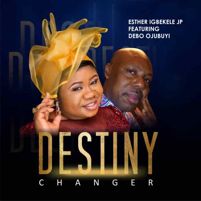 Esther Igbekele - Destiny Changer' ft. Prince Debo Ojubuyi