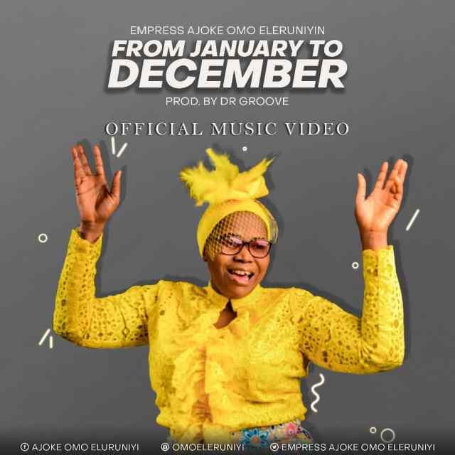 From January To December By Empress Ajoke Omo Eleruniyin