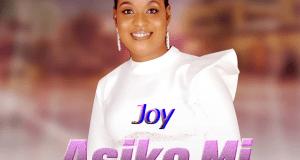 Download Joy Oladipo - Asiko mi Free MP3 Song 2019