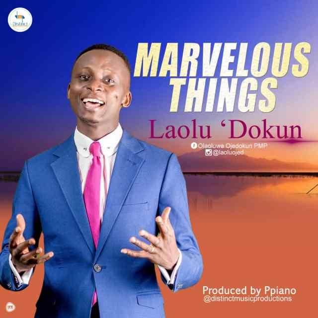 Download Marvelous Things - Laolu Dokun Free MP3 Song