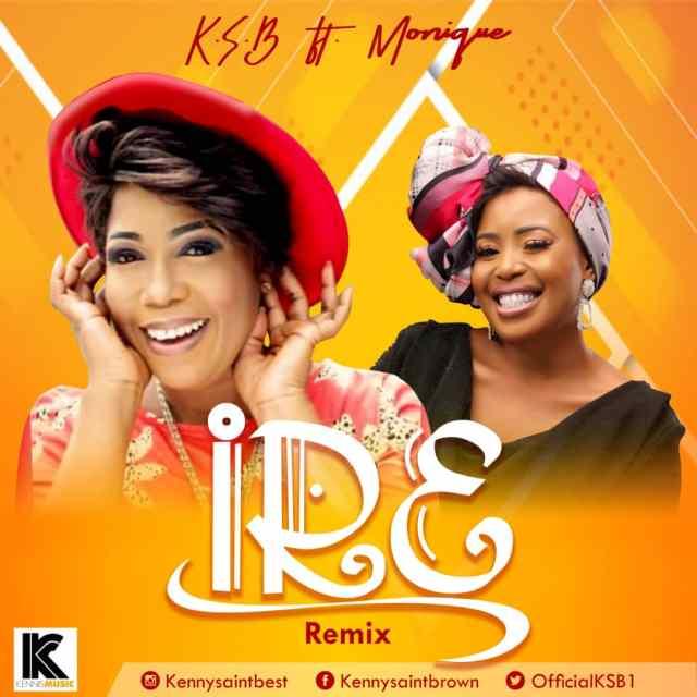 KSB - Ire (Remix) Featuring Monique