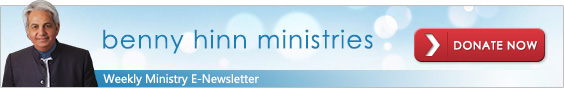 Benny Hinn Ministries Weekly Ministry E-Newsletter