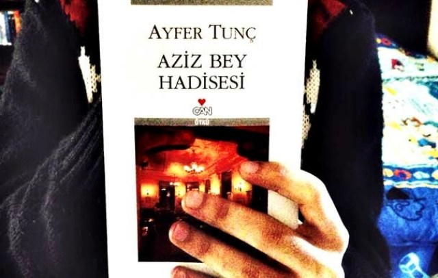 Aziz Bey Hadisesi-Ayfer Tunç
