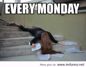 Every-Monday-I-hate-this-day-really