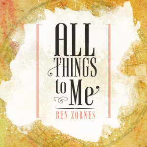 "Click here to buy ""All Things to Me"""