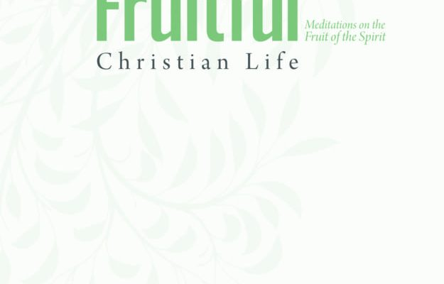 The Fruitful Christian Life