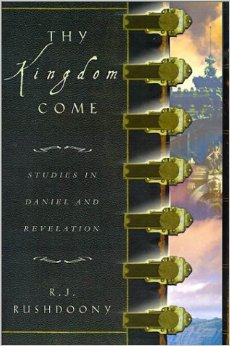 "Book Review: RJ Rushdoony's ""Thy Kingdom Come"""