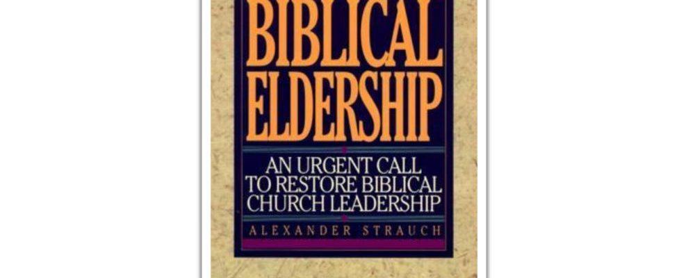 "Book Review: ""Biblical Eldership"" by Alexander Strauch"